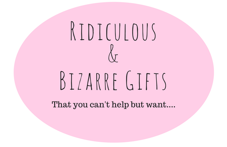 Bizarre Gifts